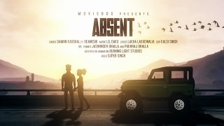 ABSENT - OFFICIAL VIDEO (2017) - DAMAN KAUSHAL FT. LIL DAKU