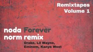 Drake, Kanye West, Eminem, Lil Wayne - Forever (noda norm Remix)