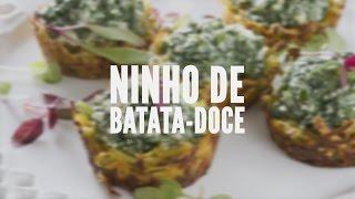 Ninho de batata-doce | Receitas Saudáveis - Lucilia Diniz