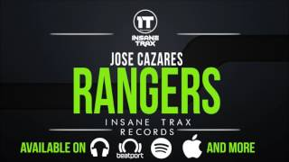 Jose Cazares - Rangers (OUT NOW) Insane Trax Records