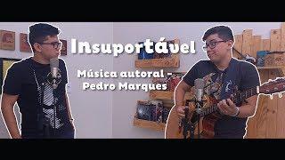 INSUPORTÁVEL | MÚSICA AUTORAL ( ESPECIAL DIA DOS NAMORADOS ) #16