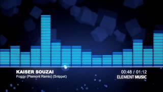 Kaiser Souzai - Foggy (Piemont Remix) (Snippet)