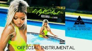 Nicki Minaj Feat. Lil Wayne High School (Official Instrumental)