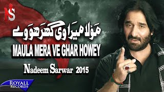 Nadeem Sarwar | Maula Mera Ve Ghar | 2015 width=