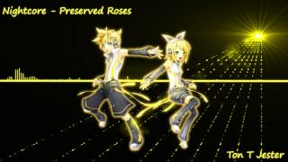 Nightcore - Preserved Roses