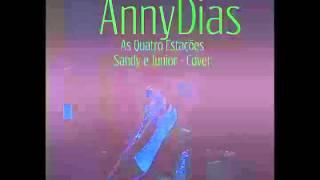 Anny Dias - As Quatro estações (Sandy & Junior - Cover)