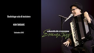 Eduardo De Crescenzo - Backstage sala di incisione settembre 2013