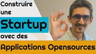Construire une Startup avec des Applications Open-sources