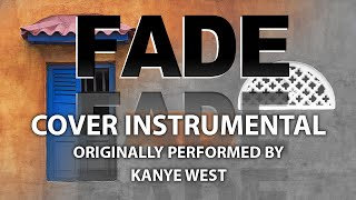 Fade (Cover Instrumental) [In the Style of Kanye West]