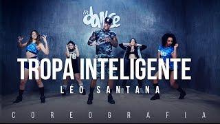 Tropa Inteligente - Léo Santana ft. Mc Charles (Coreografia)  FitDance TV