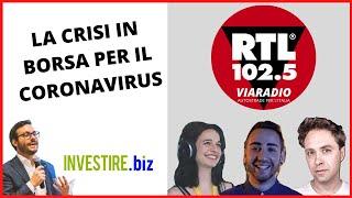 Crisi borse e Coronavirus: Luca Discacciati a RTL 102.5