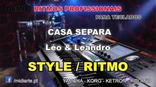 ♫ Ritmo / Style  - CASA SEPARA - Léo & Leandro