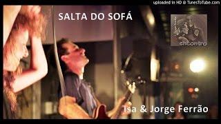 SALTA DO SOFÁ - Isa & Jorge Ferrão AUDIO DEMO