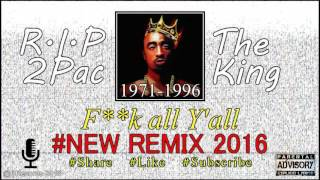 2Pac - F**k all Y'all ( New Song Remix 2016 ) | BRECORDS