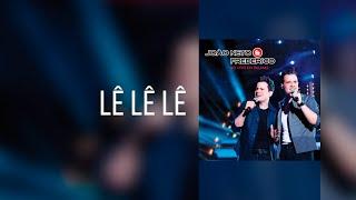 João Neto e Frederico - Lê Lê Lê (Clipe Oficial)