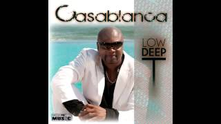 Low Deep T   Casablanca‬