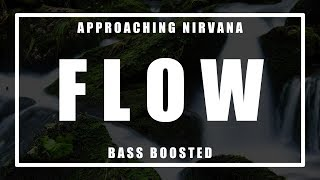Approaching Nirvana - Flow (Bass Boosted)