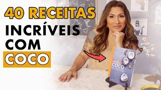 40 RECEITAS FÁCEIS COM COCO   DICAS DE RECEITAS FÁCEIS   Saudável Comigo com Chef Maria Dias