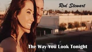 The Way You Look Tonight   Rod Stewart  (TRADUÇÃO) HD (Lyrics Video)