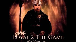 2Pac   Loyal 2 The Game Original Version OG Blend Ft  Big Syke Prod  By Crezzpo 90s Collection