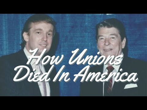 How Unions Died In America (spoiler: Reagan) | The Serfs