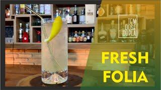 Drink com GIN- Fresh Folia