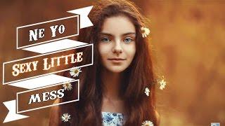 Ne-Yo - Sexy Little Mess (New Song 2017)