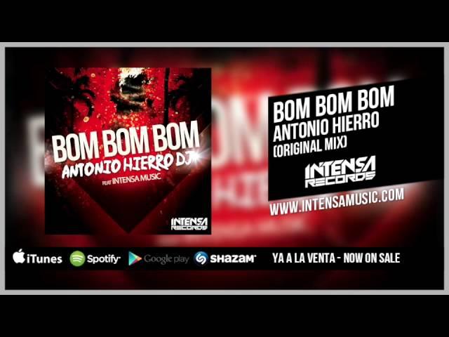 Video oficial Bom bom bom de Antonio Hierro Dj