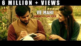 VE MAHI - OFFICIAL VIDEO - SARMAD QADEER