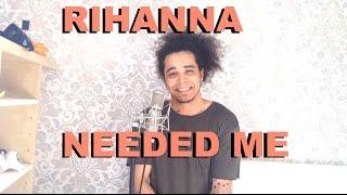Corey Layzell - Rihanna Needed Me cover