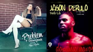 Swalla Problem - Ariana Grande x Jason Derulo (Mashup)