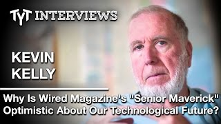 """""""Riding the Edge"""" Of Technological Change: Cenk Uygur Interview w/ Wired Founder Kevin Kelly"""