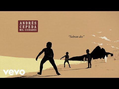 Sobran Dos de Andres Cepeda Letra y Video