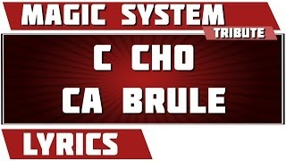 Paroles C Cho Ca Brule - Magic System tribute