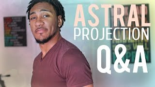 Astral Projection Q&A!!