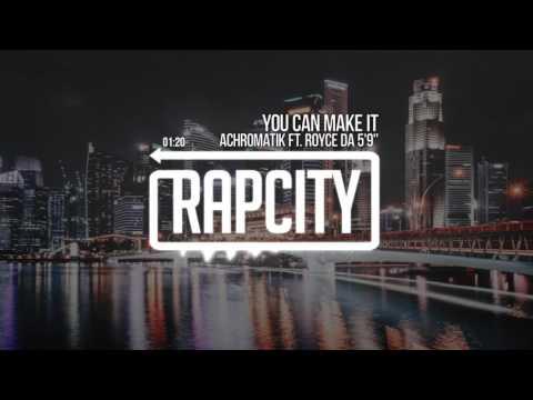 "Achromatik ft. Royce da 5'9"" - You Can Make It"