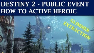 Destiny 2 Guide - How to Activate Heroic: Glimmer Extraction (Public Event)
