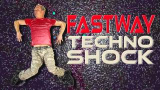 Fastway - SHOCK OUT! - (CUT) TECHNO VERSION