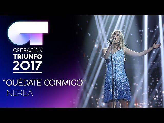 QUÉDATE CONMIGO - Nerea | Gala 6 | OT 2017