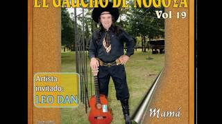 EL GAUCHO DE NOGOYA Y LEO DAN - Marisabel