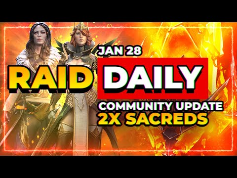 RAID Daily Jan 28 | 2x Sacreds Coming! | Community Update!