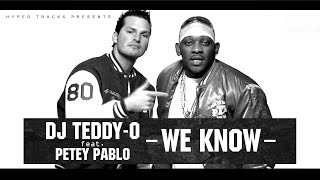 """DJ TEDDY-O feat. PETEY PABLO - """"We Know"""" (Official Video-Clip)"""