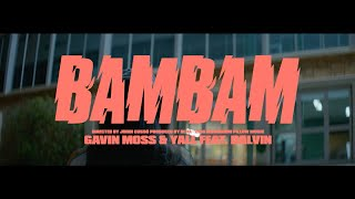 Gavin Moss & Yall Ft. Dalvin - Bam Bam (Official video)