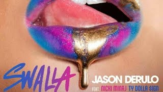 JASON DERULO  - SWALLA LYRICS (FEAT. NICKI MINAJ AND TY DOLLA $IGN)