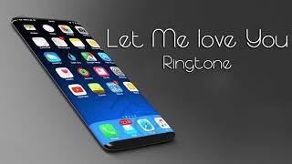Let Me Love You Remix Ringtone 2018