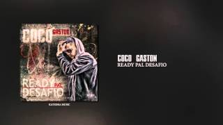 Coco Gaston - Ready Pal Desafio (Official Audio)
