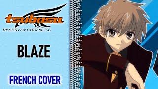 Tsubasa Reservoir Chronicle - BLAZE (French Cover by Michiyo)
