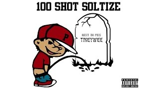 100 Shot Soltize - Rest In Piss Tineywee (Audio)