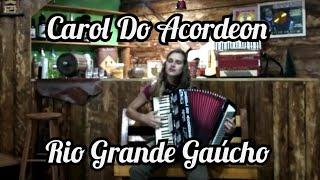 Carol do Acordeon - Rio Grande Gaúcho
