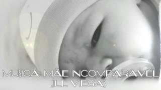 Mãe Incomparável Jill Viegas Playback (Legendado)